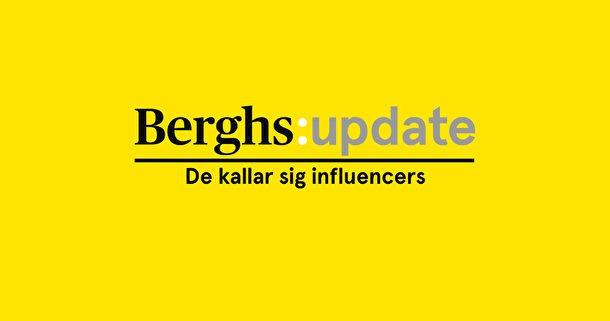 Berghs Update del 3 - De kallar sig influencers