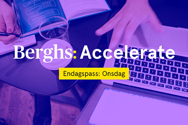 "Berghs Accelerate: Marknads­kommunikation ""The New Normal"""